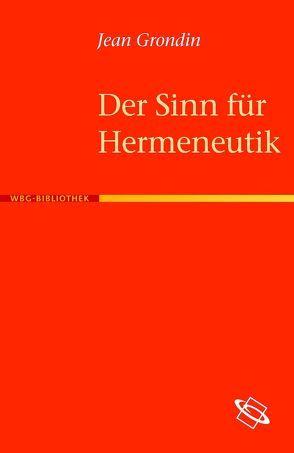 Der Sinn für Hermeneutik von Grondin,  Jean