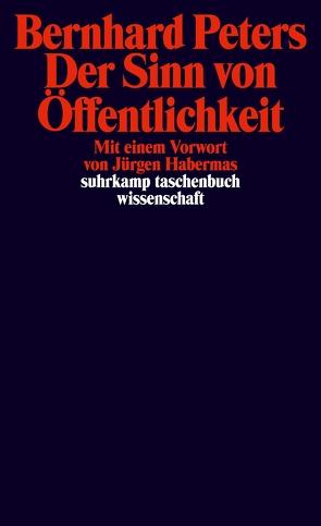 Der Sinn von Öffentlichkeit von Habermas,  Jürgen, Peters,  Bernhard, Wessler,  Hartmut