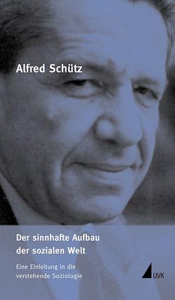 Der sinnhafte Aufbau der sozialen Welt von Endreß,  Martin, Renn,  Joachim, Schütz,  Alfred