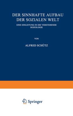 Der sinnhafte Aufbau der sozialen Welt von Schütz,  Alfred