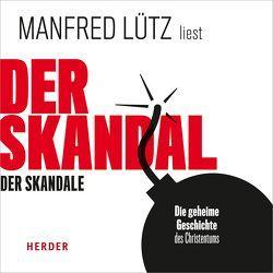 Der Skandal der Skandale von Lütz,  Manfred