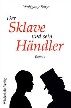 Der Sklave und sein Händler von Sorge,  Wolfgang