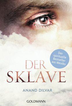 Der Sklave von Dilvar,  Anand, Hagemann,  Sonja