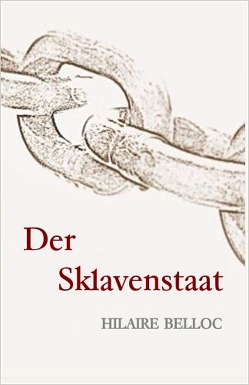 Der Sklavenstaat von Belloc,  Hilaire, Hickson,  Robert, Salz,  Arthur