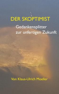 Der Skoptimist von Moeller,  Klaus-Ulrich