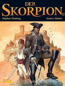 Der Skorpion 12: Band 12 von Desberg,  Stephen, Marini,  Enrico, Sachse,  Harald