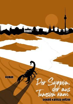 Der Skorpion, der aus Tunesien kam von Kulesza-Betzen,  Donald
