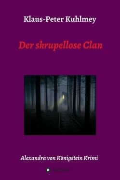 Der skrupellose Clan von Kuhlmey,  Klaus-Peter