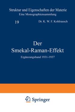 Der Smekal-Raman-Effekt von Born,  M., Franck,  J., Hund,  F., Kohlrausch,  K.W.F., Mark,  H.