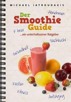 Der Smoothie-Guide von Iatroudakis,  Michael