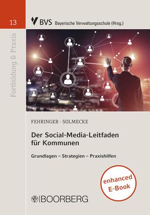 Der Social-Media-Leitfaden für Kommunen von Fehringer,  Dominik, Solmecke,  Christian