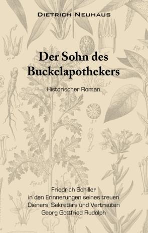 Der Sohn des Buckelapothekers Schiller Goethe Weimarer Klassik von Neuhaus,  Dietrich