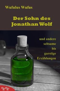 Der Sohn des Jonathan Wolf von Wufus,  Wufulus