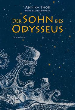 Der Sohn des Odysseus von Bäcklund Dakhil,  Ishtar, Kicherer,  Birgitta, Thor,  Annika