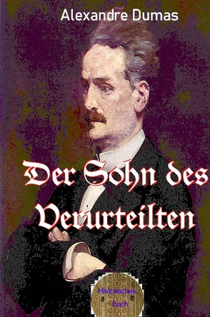 Der Sohn des Verurteilten von Brendel,  Walter, Dumas d.Ä.,  Alexandre
