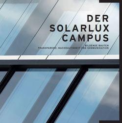 Der Solarlux Campus von Dr. Kuczia,  Peter