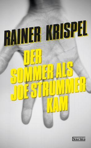 Der Sommer als Joe Strummer kam von Krispel,  Rainer