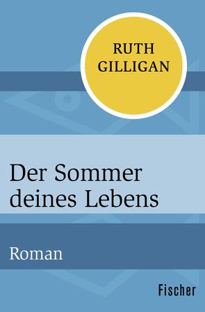 Der Sommer deines Lebens von Gilligan,  Ruth, Strüh,  Anna Julia