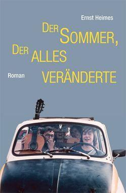 Der Sommer, der alles veränderte von Heimes,  Ernst