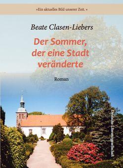 Der Sommer, der eine Stadt veränderte von Clasen-Liebers,  Beate