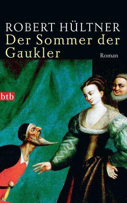 Der Sommer der Gaukler von Hültner,  Robert