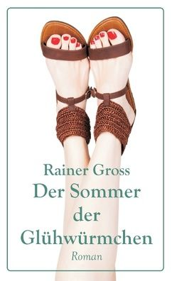 Der Sommer der Glühwürmchen von Gross,  Rainer