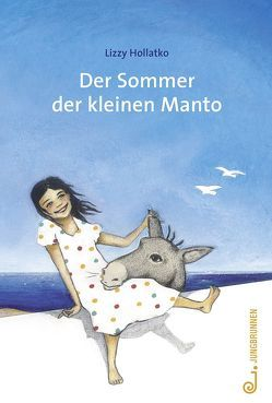 Der Sommer der kleinen Manto von Hollatko,  Lizzy