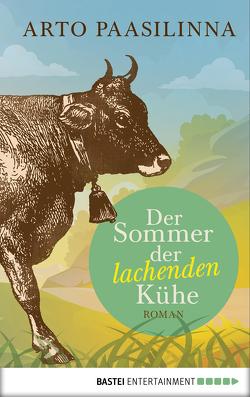 Der Sommer der lachenden Kühe von Paasilinna,  Arto, Pirschel,  Regine