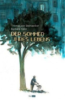 Der Sommer ihres Lebens von von Steinaecker,  Thomas, Yelin,  Barbara