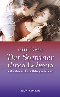 Der Sommer ihres Lebens und andere erotische Liebesgeschichten von Löven,  Jette