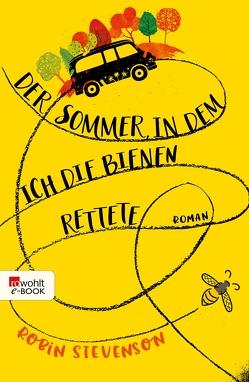 Der Sommer, in dem ich die Bienen rettete von Münch,  Bettina, Stevenson,  Robin