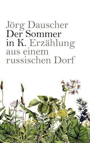Der Sommer in K. von Dauscher,  Jörg