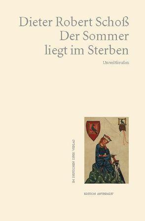 Der Sommer liegt im Sterben von Schoß,  Dieter Robert