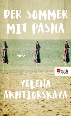 Der Sommer mit Pasha von Akhtiorskaya,  Yelena, Bonné,  Eva