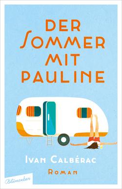 Der Sommer mit Pauline von Calbérac,  Ivan, Schneider,  Anne Maya