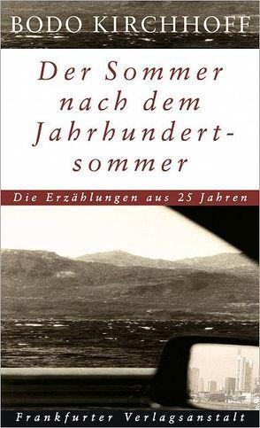 Der Sommer nach dem Jahrhundertsommer von Kirchhoff,  Bodo