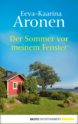 Der Sommer vor meinem Fenster von Aronen,  Eeva-Kaarina, Plöger,  Angela