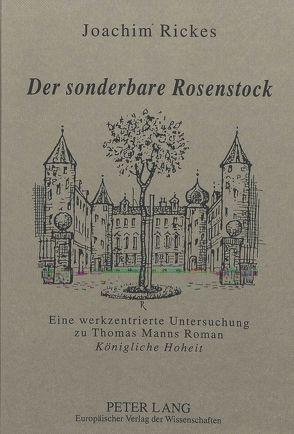 Der sonderbare Rosenstock von Rickes,  Joachim