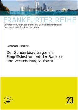 Der Sonderbeauftragte als Eingriffsintrument der Banken- und Versicherungsaufsicht von Fiedler,  Bernhard, Laux,  Christian, Wandt,  Manfred