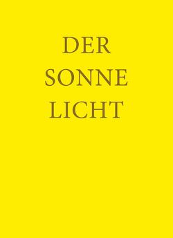 Der Sonne Licht von Heydebrand,  Caroline von, Hofrichter,  Hansjörg