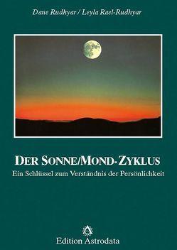 Der Sonne/Mond-Zyklus von Rael-Rudhyar,  Leyla, Rudhyar,  Dane