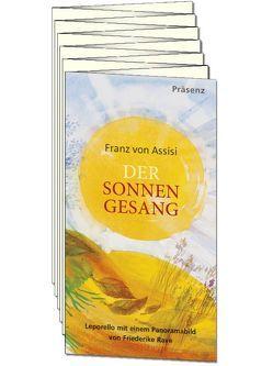 Der Sonnengesang von Rave,  Frederike, von Assisi,  Franz