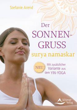 Der Sonnengruß – surya namaskar von Arend,  Stefanie