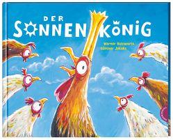 Der Sonnenkönig von Holzwarth,  Werner, Jakobs,  Günther
