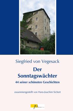 Der Sonntagswächter von Friedl,  Stefanie, Sichert,  Hans-Joachim, Vegesack,  Siegfried von