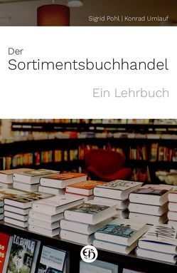 Der Sortimentsbuchhandel von Pohl,  Sigrid, Umlauf,  Konrad