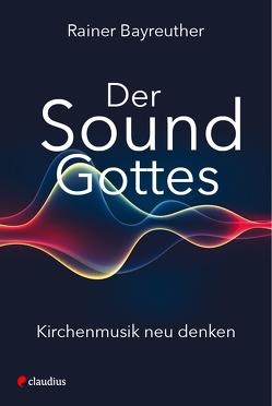 Der Sound Gottes von Bayreuther,  Rainer