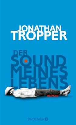 Der Sound meines Lebens von Moosmüller,  Birgit, Tropper,  Jonathan