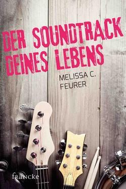 Der Soundtrack deines Lebens von Feurer,  Melissa C.
