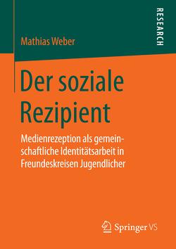 Der soziale Rezipient von Weber,  Mathias